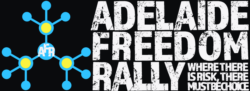 Adelaide Freedom Rally - Where there is Risk, There MUST be Choice